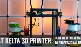 Best Delta 3d Printer, Best Budget Delta 3d Printer